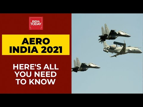 Aero India 2021: Here's All You Need To Know About Asia's Largest Aerospace Exhibition | India Today