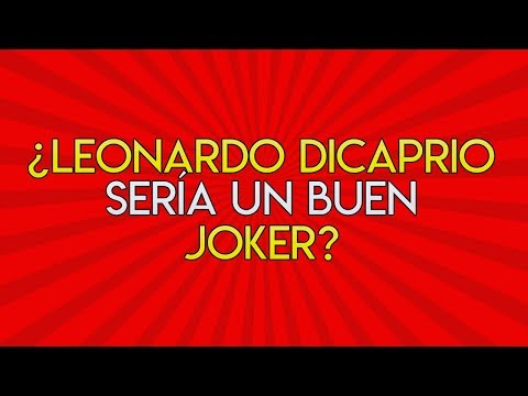 63.- ¿Leonardo Dicaprio sería un buen Joker?
