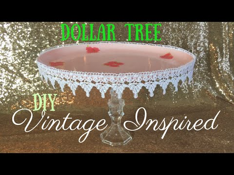 Dollar Tree Diy Vintage Cake Stand Cupcake Stand Youtube