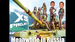 XS Project - Meanwhile in Russia (Take me to Russia)