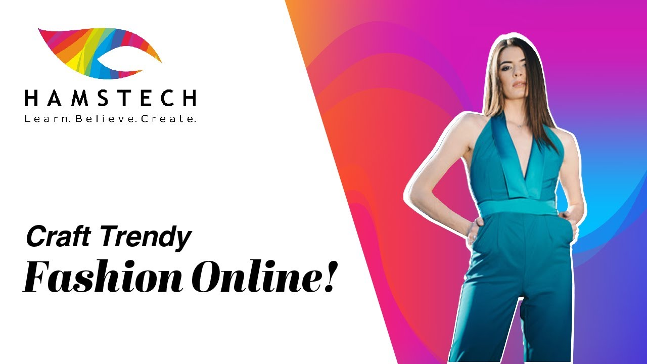 Now Create Your Own Design From Home With Hamstech S Live Fashion Class Youtube