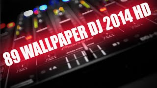 DESCARGA 89 WALLPAPER DJ HD 2014 OCTUBRE POR MEDIAFIRE