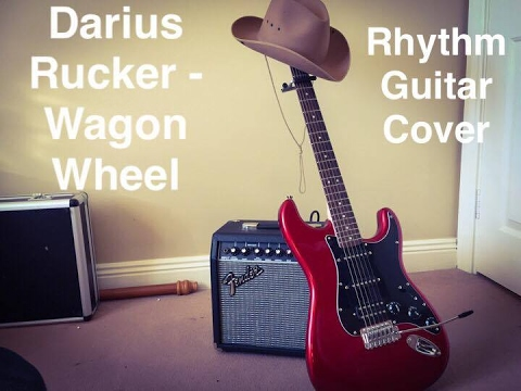 Darius Rucker Wagon Wheel Rhythm Guitar Cover Youtube