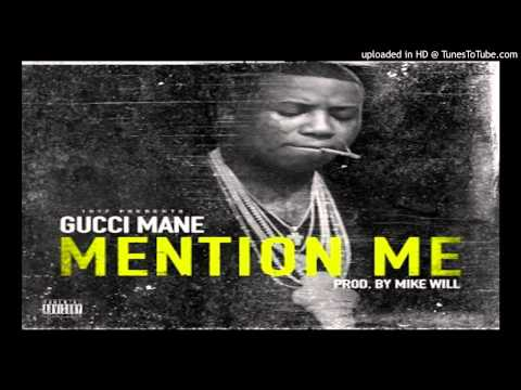 Gucci Mane   Mention Me Prod  By Mike Will Made It 11 28 2013