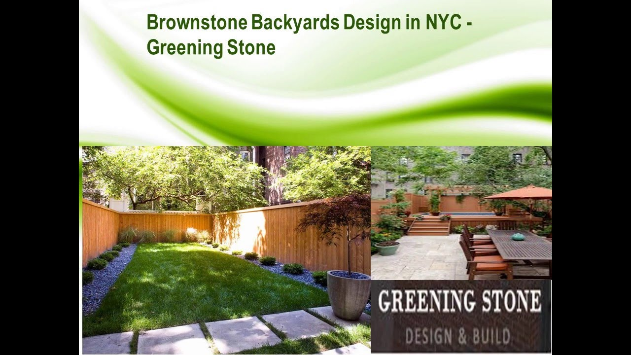 brownstone backyards design nyc greening stone youtube