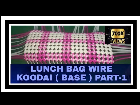 Lunch bag wire koodai ( base)part 1