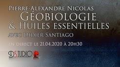 Géobiologie & huiles essentielles avec Pierre-Alexandre Nicolas