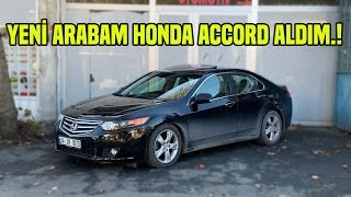 YENİ ARABA ALDIM HONDA ACCORD 2.0 | CİVİC PARASINA