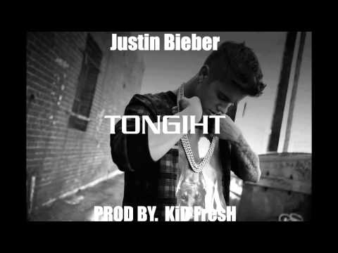 Justin Bieber - Tonight ft. Kid Fresh (NEW SONG 2015)