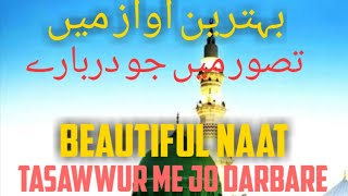Beautiful Naat , Tasawwur me jo darbare payambar muskuraye ga with lyrics. By Hafiz Abdul Kareem
