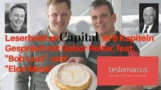 """Leserbrief an Capital in 8 Kapiteln - Gespräch mit Gabor Reiter, feat. """"Bob Lutz"""" und """"Elon Musk"""""""