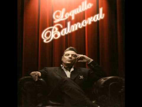 Loquillo - Balmoral