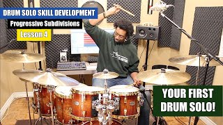 PLAYING Your FIRST DRUM SOLO! - Progressive Subdivision Series LESSON 4