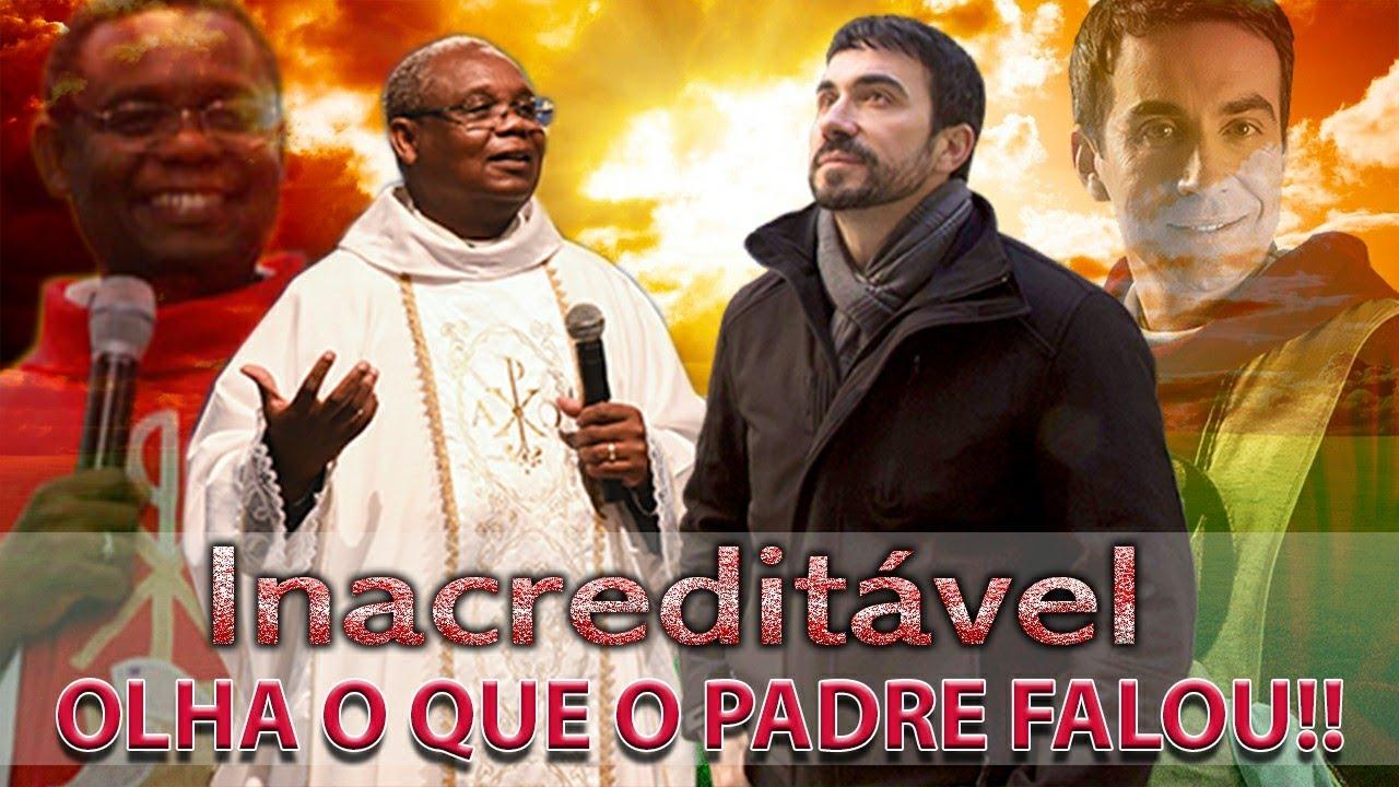 OLHA O QUE O PADRE FALOU, É INACREDITÁVEL!!