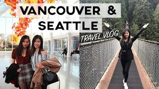 Travel Vlog: Vancouver & Seattle | November 2018