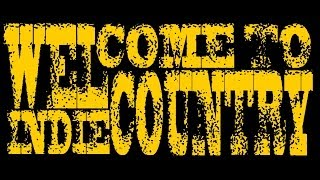 WELCOME TO INDIE COUNTRY - Trailer