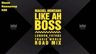 (Roadmix) Machel Montano - Like Ah Boss - London Future x Travis World Roadmix - 2015 SOCA