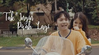 Download Tak Ingin Pisah Lagi - Marion Jola, Rizky Febian (Andri Guitara, Ilham Ananta, Ashira Zamita) cover Mp3