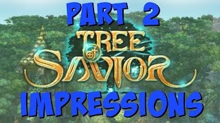 Tree Of Savior Impressions - Let's Play Part 2 | Is Tree Of Savior Worth Playing?