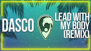 Dasco - Lead With My Body ft. Bre Kennedy (Tep No Remix) [Lyrics]