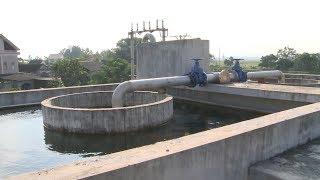 Nhà máy nước sạch chưa thể hoạt động do thiếu vốn