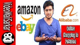 Amazon Ebay In Pakistan | How To & Tips