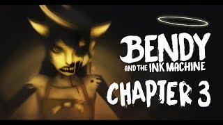 Прохождение Bendy And The Ink Machine Chapter 3 АЛИСА СОВСЕМ НЕ АНГЕЛ часть 1