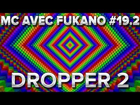 MC Avec Fukano #19.2 : Dropper 2 !