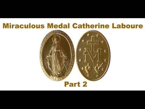 Miraculous Medal Catherine Laboure  Part 2