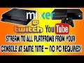How to Stream from Console (PS4 or Xbox) to Twitch, YouTube, Mixer at the Same time! NO PC REQUIRED!