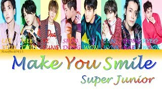 Super Junior ? Make You Smile | Color Coded Lyrics | ROM/HAN/ENG
