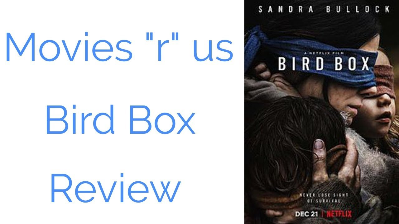 Bird Box Review Movies R Us Youtube