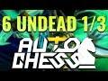 Strategy Challenge | 6 Undead 1/3 ► Dota Auto Chess