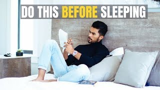 6 Things You Should Do Right Before Going to Sleep