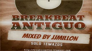 Breakbeat Antiguo Mix - Session Tracklist - The Best Remember Breaks Music