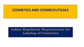 Lecture 6  Regulatory Requirements for Labelling of Cosmetics in India