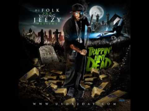Young Jeezy - Dead or Alive (Trappin' Ain't Dead)