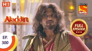 Aladdin - Ep 300 - Full Episode - 9th October, 2019