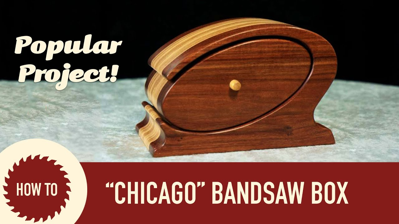 How to Make a Bandsaw Box Chicago Design YouTube