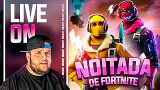 LIVESTREAM: FORTNITE DA NOITADA | AM3NlC