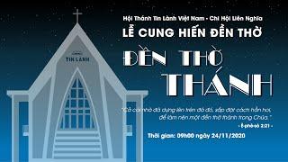 LỄ CUNG HIẾN NHÀ THỜ TIN LÀNH LIÊN NGHĨA - 09H | 24/11/2020