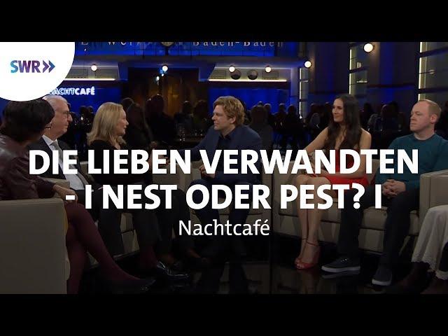 Die lieben Verwandten - Nest oder Pest?   SWR Nachtcafé