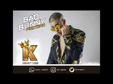 Enganchado Fiestero Bad Bunny  - KEKO DJ // Lo mejores temas remix 2017-2018