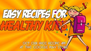 Easy Recipes For Healthy Kids