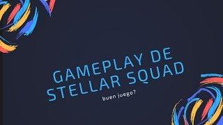 STELLAR SQUAD buen juego? | !!Primer Gameplay¡¡