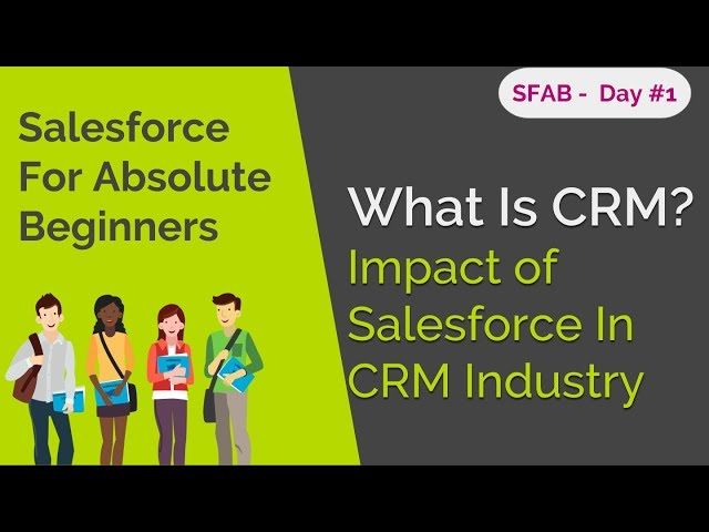 SFAB Day #1 -What Is CRM? Impact of Salesforce In CRM Industry
