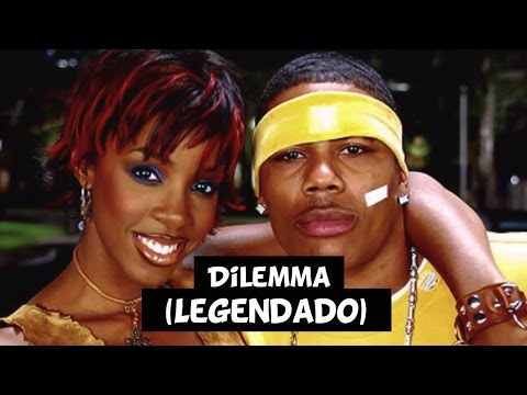 Nelly - Dilemma (Feat. Kelly Rowland) [Legendado]