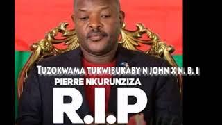 Tuzokwama tukwibuka Petero Nkurunziza by NJohn xN.B.I Offici