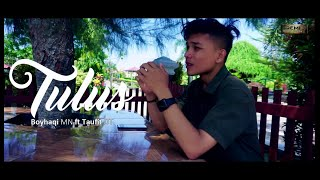 Taufit DT - Tulus feat Boyhaqi MN (Official Music Video)