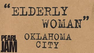 """Elderly Woman..."" (Audio) - Live In Oklahoma City, OK (4/3/2003) - Pearl Jam Bootleg Trivia"